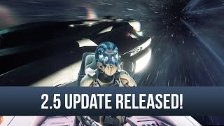 Star Citizen - Update 2.5 Released! The Status of Star Citizen