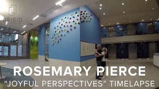 "Rosemary Pierce - ""Joyful Perspectives"" timelapse"