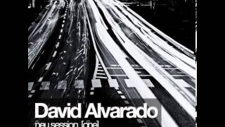 David Alvarado : Neu Session [One]