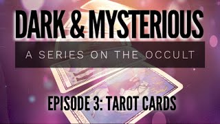 Tarot Cards | Dark & Mysterious, A Series on the Occult: Episode 3
