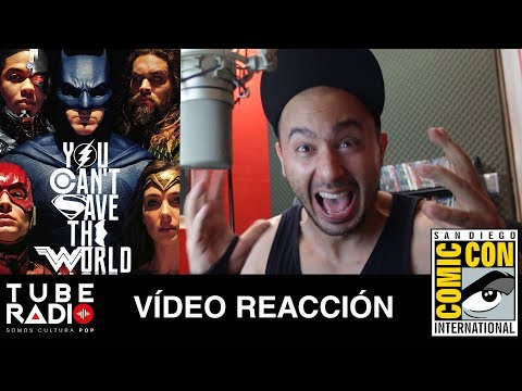 Vídeo reacción al trailer de JUSTICE LEAGUE Comic-Con 2017