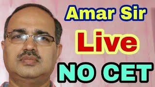 NO CET! Please Stop! #Amar Sir