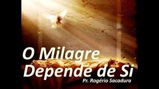 IGREJA UNIDADE DE CRISTO / O Milagre Depende de Si - Pr. Rogério Sacadura