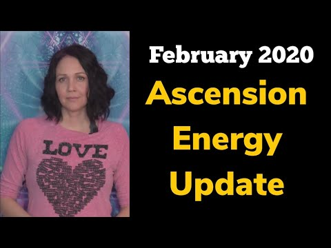 February 2020 Ascension Energy Update - Ascension Symptoms - New Energy Cycle