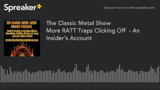 More RATT Traps Clicking Off  – An Insider's Account