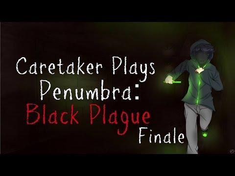 Caretaker Plays - Penumbra: Black Plague Finale
