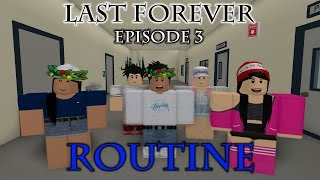 Last Forever | Routine | A Roblox Series | Episode 3