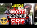 Jamaica's most PROFESSIONAL and POLITE Cop - Teach Dem