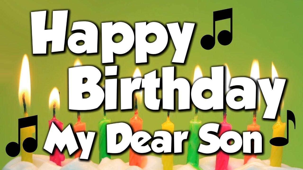 Happy Birthday My Dear Son A Happy Birthday Song Youtube