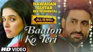 'Baaton Ko Teri' FULL VIDEO Song | ALL IS WELL | Hawaiian Guitar Instrumental By RAJESH THAKER