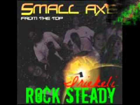 Small Axe - Rock Steady.
