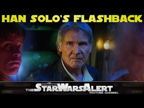 This 'Star Wars: The Force Awakens' Edit Gives Han Solo's Flashback The Spotlight It Deserves