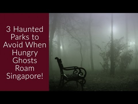3 Haunted Parks to Avoid When Hungry Ghosts Roam Singapore!