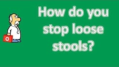 How do you stop loose stools ? | Best Health Channel
