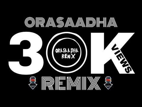 Orasaadha#remiX#👉🖤👈🔊