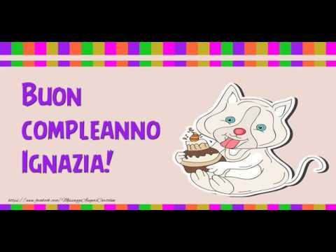 Tanti Auguri Di Buon Compleanno Ignazia Youtube