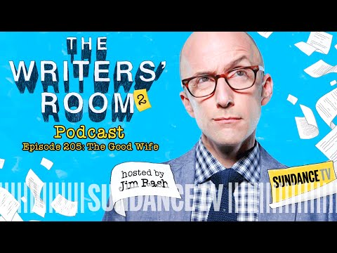 THE GOOD WIFE | The Writers' Room Podcast