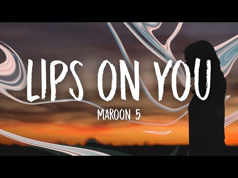 Lips On You Maroon 5 Letras Com
