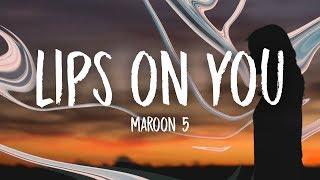Maroon 5 - Lips On You (Lyrics) Buy my art: https://society6.com/un...