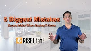 5 Biggest Mistakes Buyers Make When Buying A Home