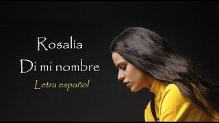 DI MI NOMBRE- ROSALIA | letra español | ella NO dice YELI