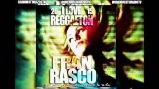 11.  Sesión Especial I Love Reggaeton 2015-  @FranRascoDj