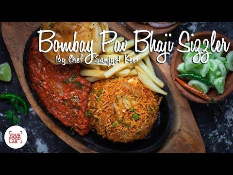 Bombay Pav Bhaji Sizzler Recipe | Chef Sanjyot Keer