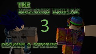 The Walking Roblox Se2 Ep3 - A ROBLOX Machinima