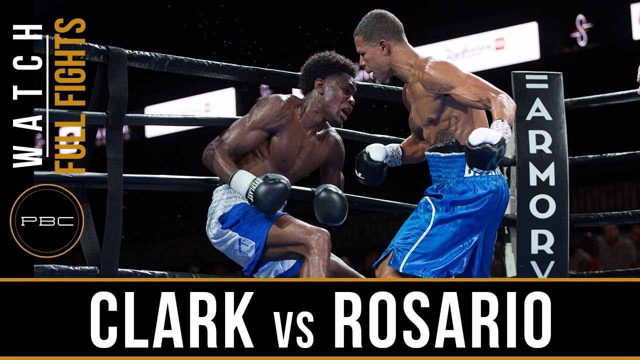 Clark vs Rosario Full Fight: August 24, 2018 - PBC on FS1