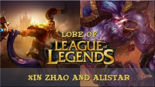 Lore of League of Legends [Part 36] Xin Zhao and Alistar