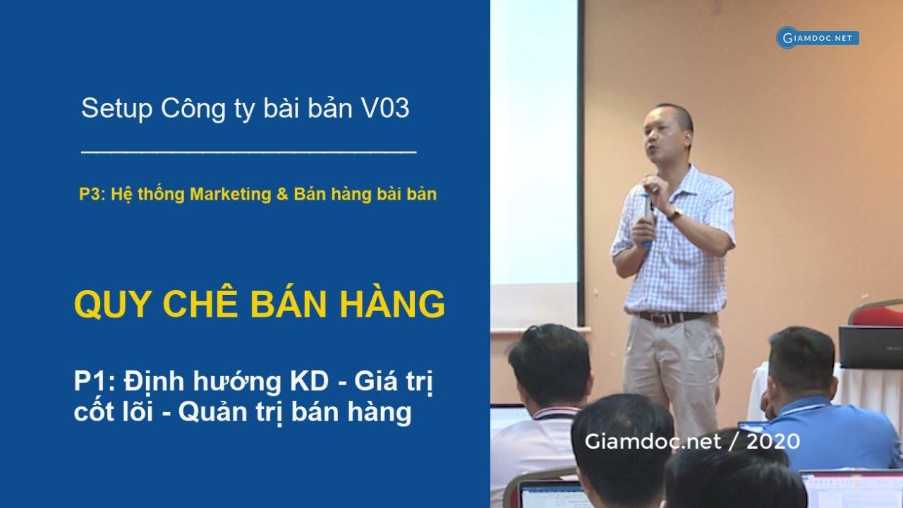Quản trị doanh nghiệp, Hệ thống Marketing – BH   Bài 09: QUY CHẾ BÁN HÀNG – P1