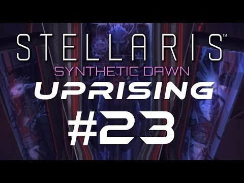 """Stellaris Let's Play - SYNTHETIC DAWN - UPRISING - Capek #23 """"Extermination Dogpile"""""""
