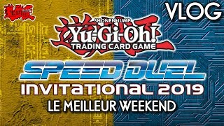 Yu-Gi-Oh! Le MEILLEUR WEEKEND au SPEED DUEL Invitational 2019 !