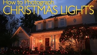 How to Photograph Christmas Lights - Photography Tutorial