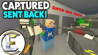 CAPTURED AND SENT BACK! - Unturned Roleplay (Super Maximum Security Prison Break Part 2)