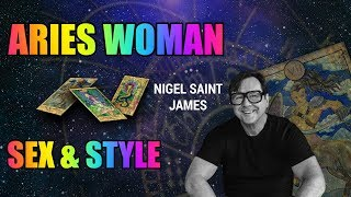 ARIES WOMAN : SEX & STYLE with Nigel Saint James