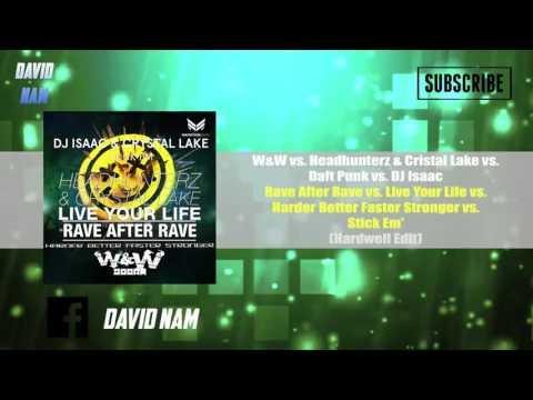 Rave After Rave vs Live Your Life vs Harder Better Faster Stronger vs Stick Em' (Hardwell Edit)