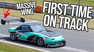 Our INSANE Time Attack MX5 Takes To The Track For The First Time...It Ends BADLY