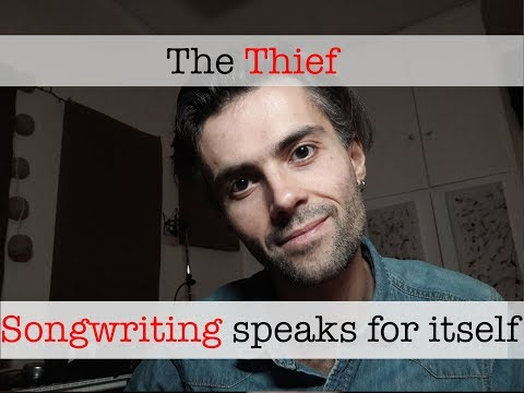 Songwriting speaks for itself - The Thief
