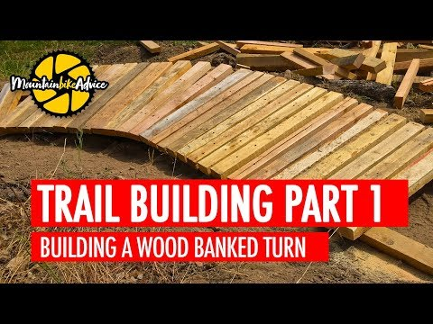 TRAIL BUILDING 1 OF 5 | Building a Wooden Banked Turn | Mountain Bike Advice