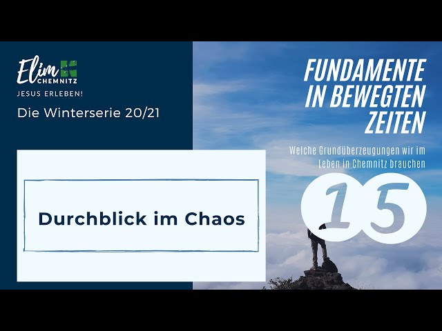 Durchblick im Chaos - Fundamente in bewegten Zeiten 15