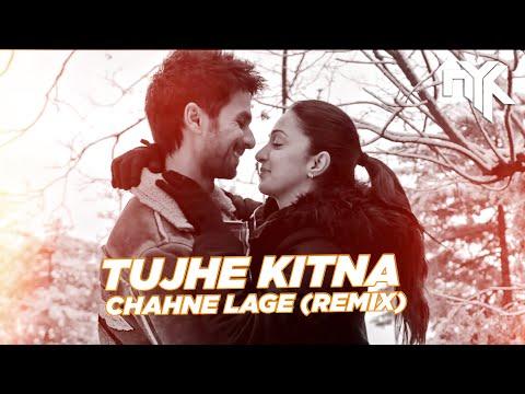 tujhe-kitna-chahne-lage-(dj-nyk-remix)- -arijit-singh- -mithoon- -shahid-,-kiara- -kabir-singh