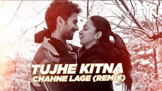 Tujhe Kitna Chahne Lage (DJ NYK Remix) | Arijit Singh | Mithoon | Shahid , Kiara | Kabir Singh