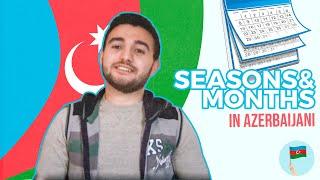 LEARN AZERBAIJANI - SEASONS & MONTHS