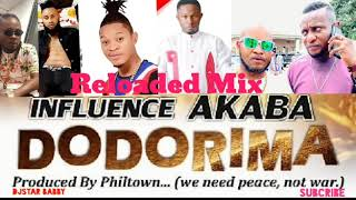 Dodorima !! Reloaded Nonstop Mix ft Influence Akaba,Don Cliff,Oletin,Dyke,Don vs,Black iQ,Sosa F