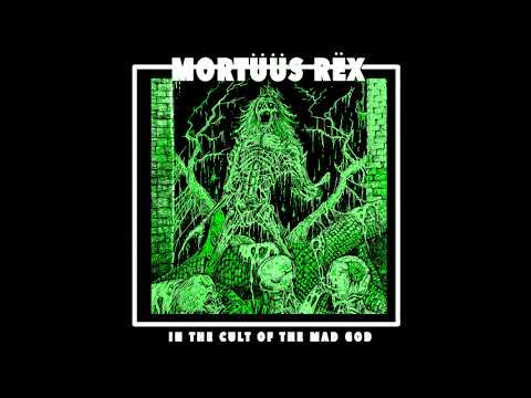 Mortuus Rex - In the Cult of the Mad God (2019)