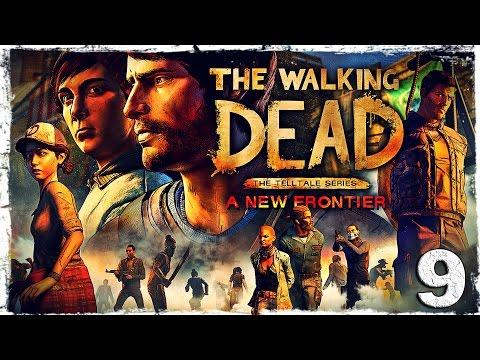 Смотреть прохождение игры The Walking Dead: A New Frontier. #9: Меж двух огней.