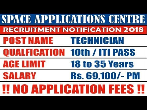 📢Space Applications Centre (SAC) Recruitment 2018 🚀📡 | Jobs for Technician | 10th - ITI Jobs  🔥🔥