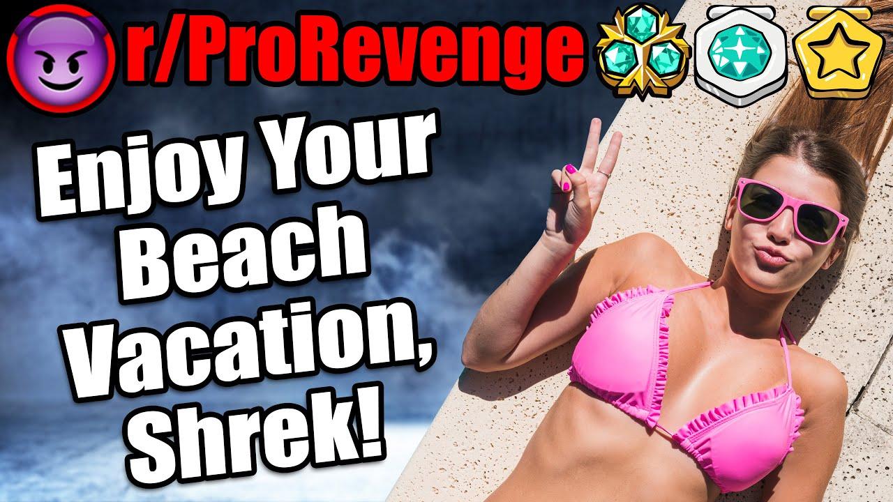 r/ProRevenge - Enjoy Your Beach Vacation, Shrek! - #604