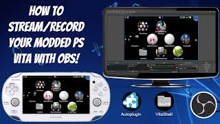 How To Stream/Record Your Modded PS Vita With OBS! + With Audio